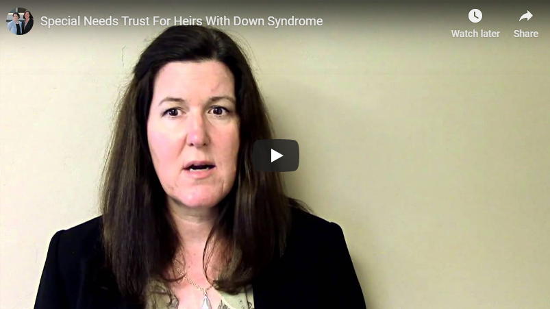 video titled special needs trust for heirs with down syndrome