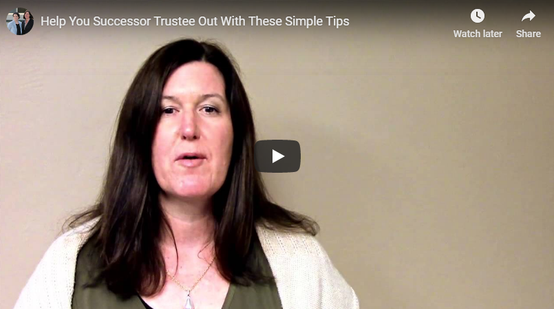 video titled help your successor trustee out with these simple tips