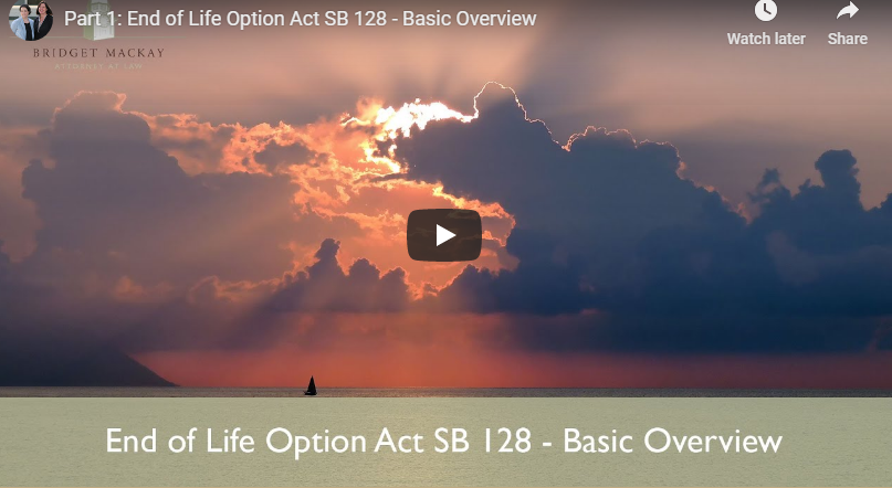 video titled part 1, end of life option act sb 128 basic overview