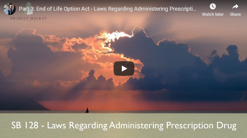 video titled part 3, end of life option act sb 128 laws regarding administration prescription drugs
