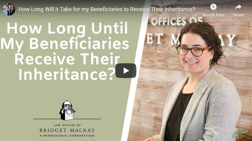 Video titled How Long Will it Take for My Beneficiaries to Receive Their Inheritance?