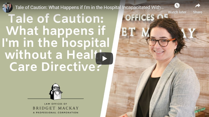 Video titled Tale of Caution: What Happens if I'm in the Hospital, Incapacitated, and Without a Health Care Directive