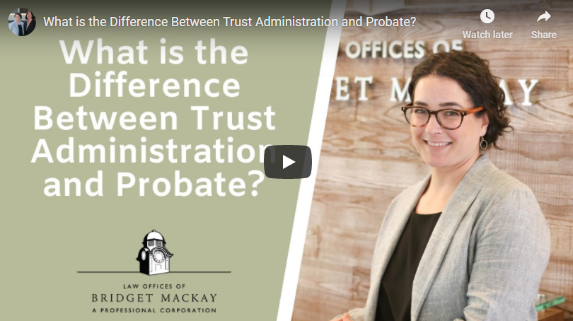 video titled What is the difference between Trust Administration and Probate?