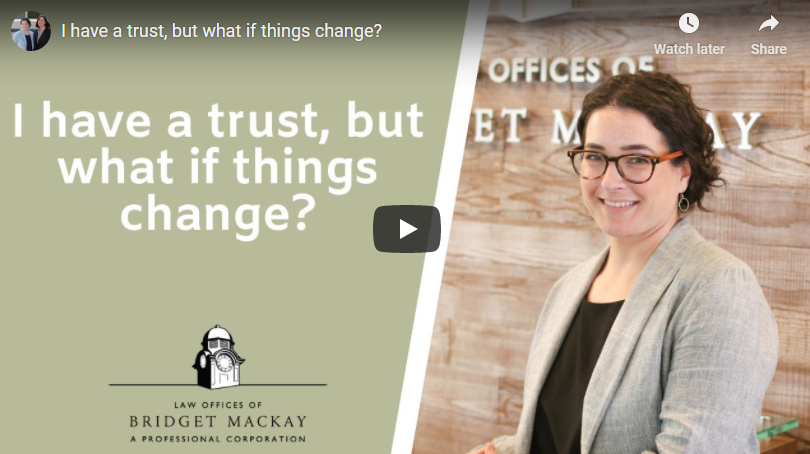 video titled I have a trust, but what if things change?