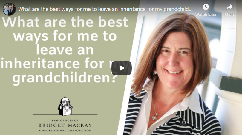 video titled What are the best ways for me to leave an inheritance for my grandchildren?