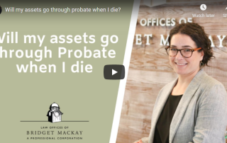 video titled Will my assets go through Probate when I die?